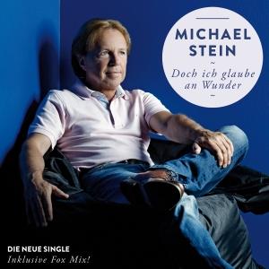 Doch ich glaube an Wunder - Michael Stein
