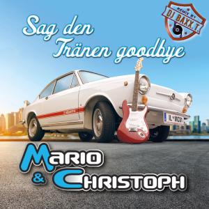 Sag den Tränen goodbye - Mario & Christoph