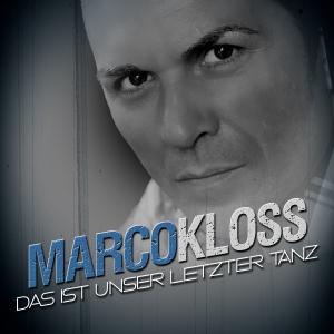 Das ist unser letzter Tanz - Marco Kloss