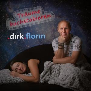 Träume buchstabieren - Dirk Florin