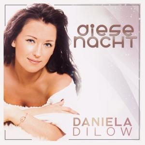 Diese Nacht - Daniela Dilow