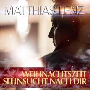 Weihnachtszeit - Sehnsucht nach Dir - Matthias Lenz