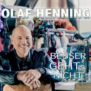 Besser gehts nicht - Olaf Henning