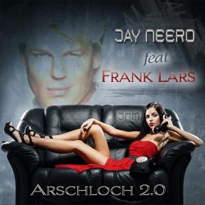 Arschloch 2.0 (JN vs. MB Rmx) - Jay Neero feat. Frank Lars