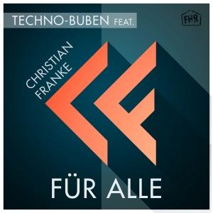 Für alle - Techno-Buben feat. Christian Franke