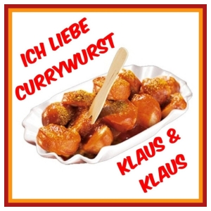Ich liebe Currywurst - Klaus & Klaus