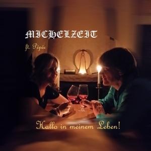 Hallo in meinem Leben - Michelzeit ft. Pepee