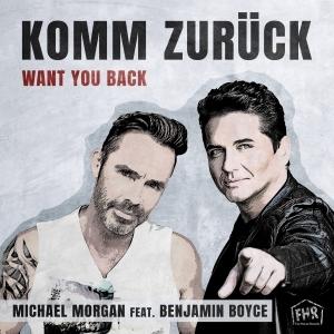 Komm Zurück (Want You Back) (Oliver Will Hands on Mix) - Michael Morgan feat. Benjamin Boyce