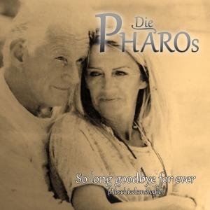 So Long Goodbye For Ever - Die Pharos