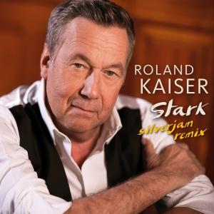 Stark (Silverjam Remix) - Roland Kaiser