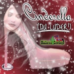 Cinderella (Du Luder) - Mallorca Cowboys