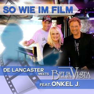 So wie im Film - De Lancaster meets Bella Vista feat. Onkel J.