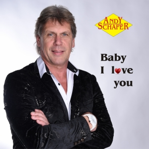 Baby I love you - Andy Schäfer