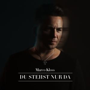 Du stehst nur da - Marco Kloss