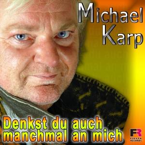 Denkst du auch manchmal an mich - Michael Karp