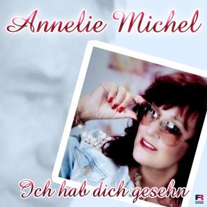 Ich hab dich gesehn - Annelie Michel