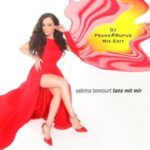 Tanz mit mir (DJ Frank Rufus Mix Edit) - Sabrina Boncourt