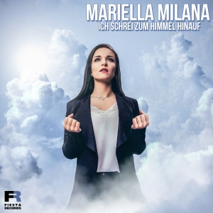 Ich schrei zum Himmel hinauf - Mariella Milana