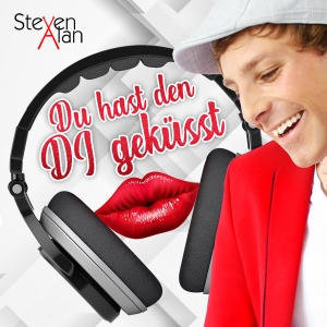 Du hast den DJ geküsst - Steven Alan