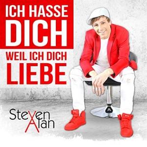 Ich hasse dich (Weil ich dich liebe)  - Steven Alan