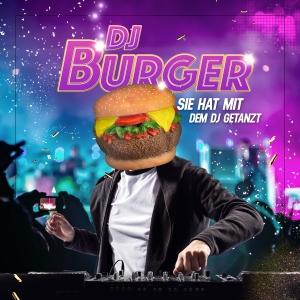 Sie hat mit dem DJ getanzt - DJ Burger
