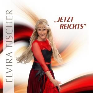 Jetzt reichts - Elvira Fischer