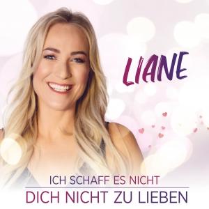 Ich schaff es nicht dich nicht zu lieben - Liane