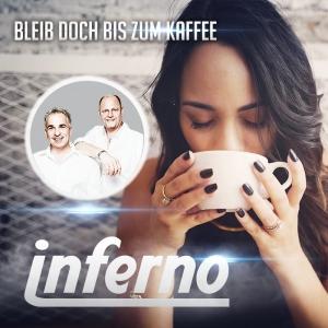 Bleib doch bis zum Kaffee - Inferno