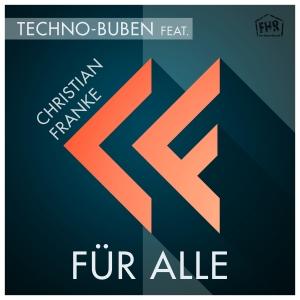 Für alle - Techno-Buben fest. Christian Franke
