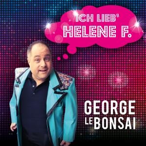 Ich lieb Helene F. - George Le Bonsai
