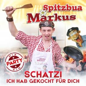 Schatzi ich hab gekocht für dich - Spitzbua Markus