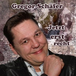 Jetzt erst recht - Gregor Schäfer