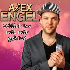 Willst du mit mir gehn? - Alex Engel