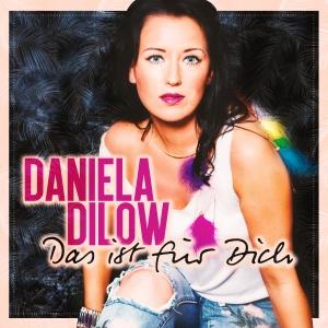 Das ist für dich - Daniela Dilow