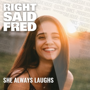 She always laughs - Right Said Fred