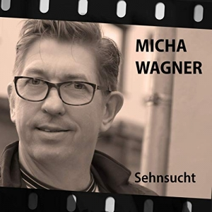 Sehnsucht - Micha Wagner