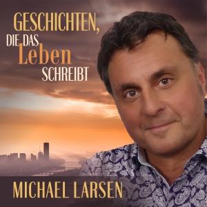 Geschichten die das Leben schreibt - Michael Larsen
