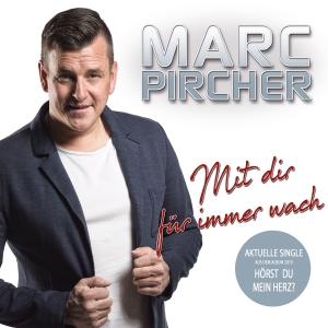 Mit dir für immer wach - Marc Pircher
