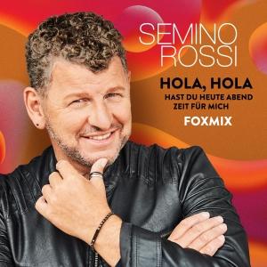 Hola, Hola - Hast du heute Abend Zeit für mich (JoJo Fox Mix) - Semino Rossi