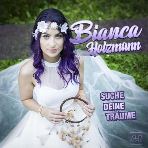 Suche deine Träume - Bianca Holzmann