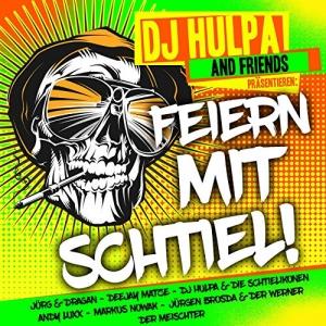 Feiern mit Schtiel! [Explicit] - DJ Hulpa and Friends präsentieren