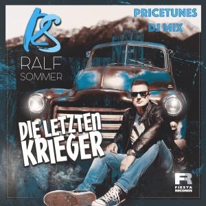 Die letzten Krieger (Pricetunes DJ Mix) - Ralf Sommer