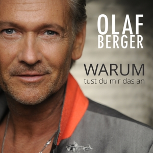 Warum tust du mir das an - Olaf Berger