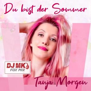 Du bist der Sommer (DJ MK Fox Mix) - Tanja Morgen