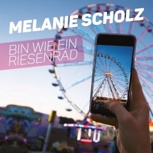Bin wie ein Riesenrad - Melanie Scholz