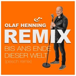 Bis ans Ende dieser Welt (pesch remix) - Olaf Henning