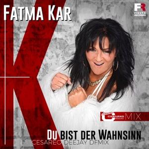 Du bist der Wahnsinn - Fatma Kar