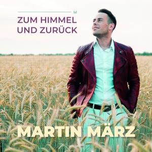 Zum Himmel und zurück - Martin März