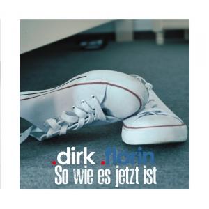 So wie es jetzt ist - Dirk Florin