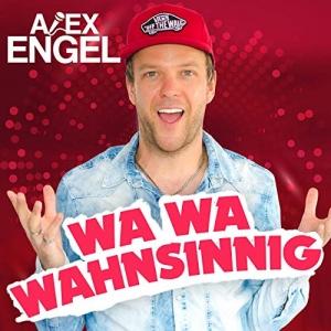 Wa Wa Wahnsinnig - Alex Engel